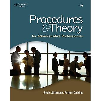 Procedures & Theory for Administrative Professionals (Hardcover) by Shumack Kellie Ann Stulz Karin Fulton-Calkins Patsy