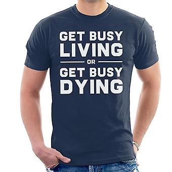 Geschäftigen Leben bekommen oder Get Busy The Shawshank Redemption sterben Quote Männer T-Shirt