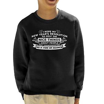 New Years Resolution To Only Say Nice Things Kid's Sweatshirt