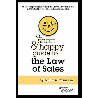 A Short and Happy Guide to the Law of Sales by Paula Franzese - 97803
