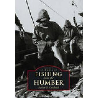 Fishing from the Humber by Arthur G. Credland - 9780752428130 Book