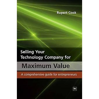 Selling Your Technology Company for Maximum Value - A Comprehensive Gu