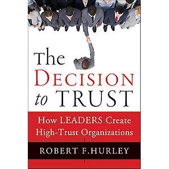 Die Entscheidung, zu vertrauen - wie Führer besonders vertrauenswürdige Organisationen durch Erstellen