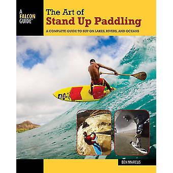 De kunst van het Stand Up peddelen - A Comprehensive Guide to Sup op meren - Rive