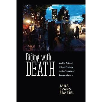 Riding with Death - Vodou Art and Urban Ecology in the Streets of Port