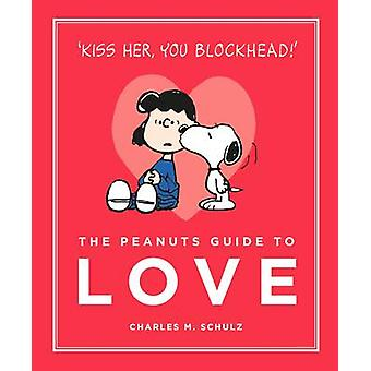 The Peanuts Guide to Love (Main) by Charles M. Schulz - 9781782113737