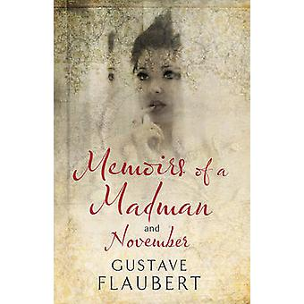 Memoirs of a Madman and November by Gustave Flaubert - Andrew Brown -