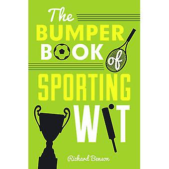 The Bumper Book of Sporting Wit by Richard Benson - 9781849539173 Book