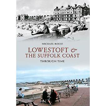 Lowestoft og Suffolk-kysten gjennom tid av Michael Rouse - 97818