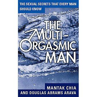 The Multi-orgasmic Man - Sexual Secrets Every Man Should Know by Manta