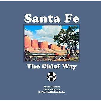 Santa Fe - The Chief Way by Robert Strein - 9780826359698 Book