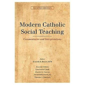 Modern Catholic Social Teaching - Commentaries and Interpretations by