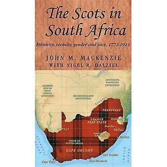 Skottene i Sør-Afrika: etnisitet, identitet, kjønn og rase, 1772-1914 (studier i imperialismen)
