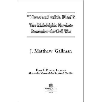 """""""Rört med eld"""": två Philadelphia romanförfattare minns inbördeskriget (Klement föreläsningar om inbördeskriget)"""