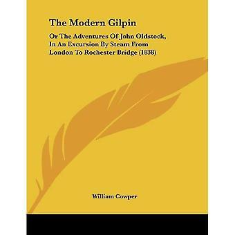 O moderno Gilpin: Ou as aventuras de John Oldstock, em uma excursão por vapor de Londres para Rochester ponte...
