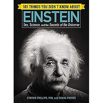 101 Things You Didn't Know� about Einstein: Sex, Science, and the Secrets of the Universe (101 Things)