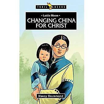 Lottie Moon: Het wijzigen van China voor Christus (Pioniers)