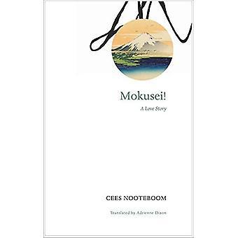 Mokusei!: A Love Story (The German List)