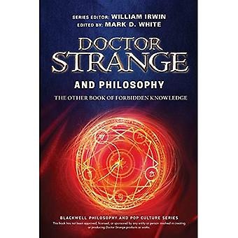 Doctor Strange and Philosophy: The Other Book of Forbidden Knowledge (The� Blackwell Philosophy and Pop Culture Series)