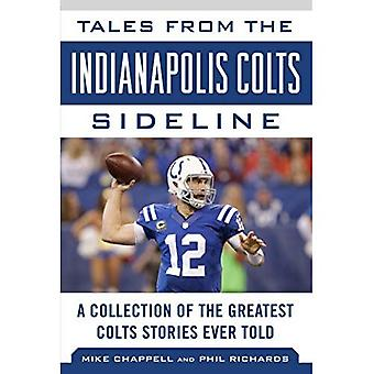 Tales from the Indianapolis� Colts Sideline: A Collection of the Greatest Colts Stories Ever Told (Tales from the Team)