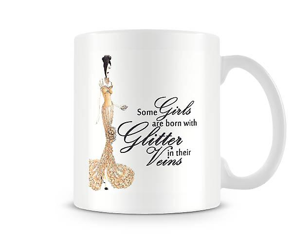 Some Girls Are Born With Glitter In There Viens Mug