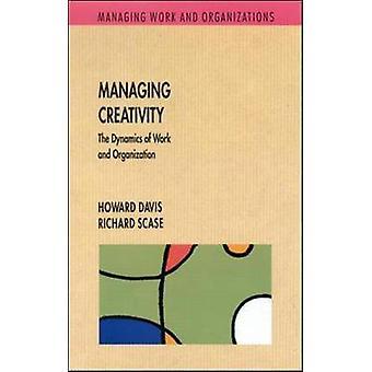 Managing Creativity by Davis & Howard