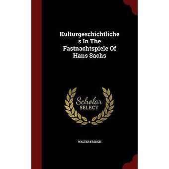 Kulturgeschichtliches dans le Fastnachtspiele de Hans Sachs en Français & Walter