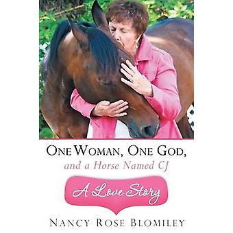 Um Deus de uma mulher e um cavalo chamado história de amor CjA por Blomiley & Nancy Rose