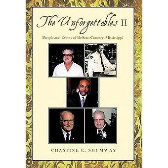 Die unvergessliche II Personen und Ereignisse der DeSoto Land Mississippi von Shumway & Chastine E.