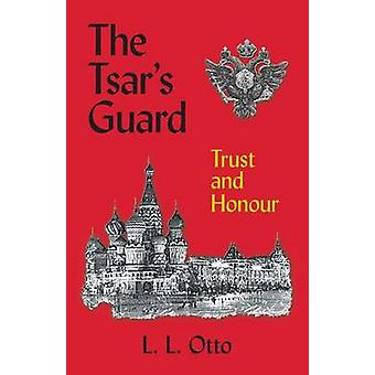 The Tsars Guard Trust and Honour by Otto & L. L.