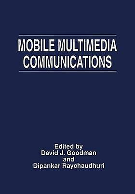 Mobile Multimedia Communications by David J. Goodhomme