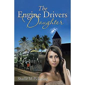 The Engine Drivers Daughter by Pickering & Sharlie M