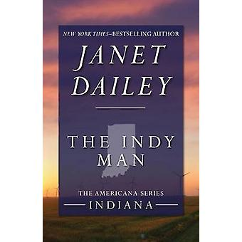The Indy Man by Dailey & Janet