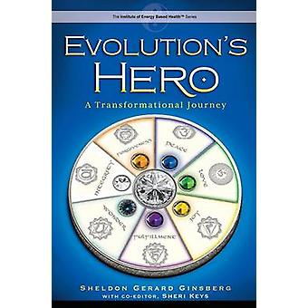 Evolutions Hero A Transformational Journey by Ginsberg & Sheldon Gerard
