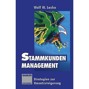 StammkundenManagement Strategien Zur Umsatzsteigerung par Lasko & Wolf w.