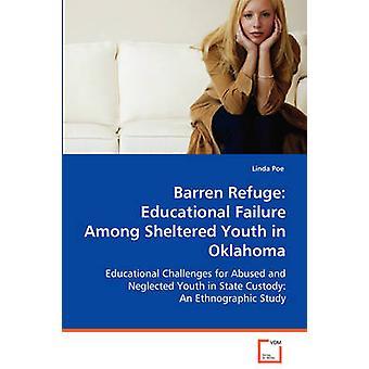 Barren Refuge Educational jättäminen keskuudessa suojaisan nuorten Oklahoma by Poe & Linda