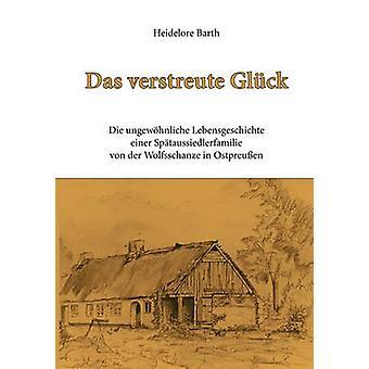 Das Verstreute Glck von Barth & Heidelore