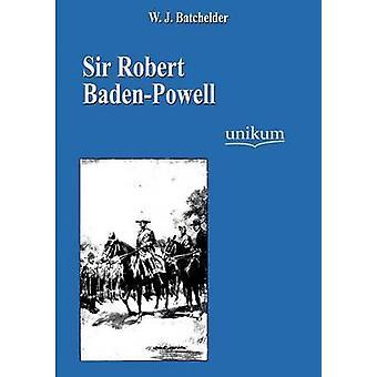 Sir Robert BadenPowell par Batchelder & W. J.
