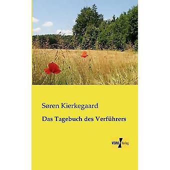 Das Tagebuch Des Verfuhrers by Kierkegaard & Soren