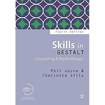 Skills in Gestalt Counselling & Psychotherapy by Phil Joyce - 9781526