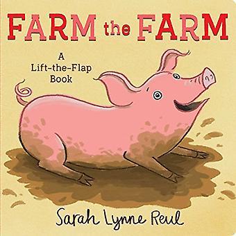 Farm the Farm: A Lift-the-Flap Book [Board book]