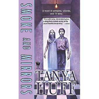 Smoke and Mirrors by Tanya Huff - 9780756403485 Book