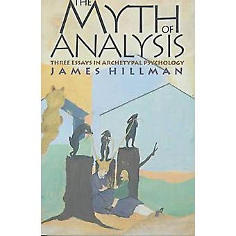 The Myth of Analysis by HILLMAN - 9780810116511 Book