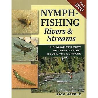 Nymph-Fishing Rivers and Streams - A Biologist's View of Taking Trout