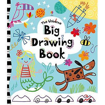 Big Drawing Book by Fiona Watt - Josephine Thompson - Caroline Day -