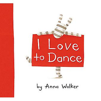 I Love to Dance by Anna Walker - Anna Walker - 9781416983231 Book