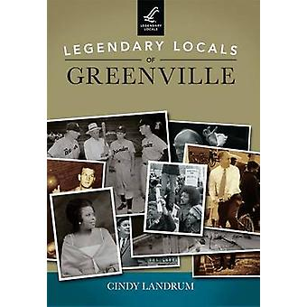 Legendary Locals of Greenville by Cindy Landrum - 9781467102032 Book