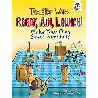 Make Your Own Small Launchers by Rob Ives - John Paul De Quay - 97815