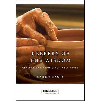 Keepers of the Wisdom - Daily Meditations - Reflections from Lives Wel