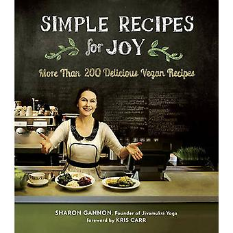 Simple Recipes for Joy - More Than 200 Delicious Vegan Recipes by Shar